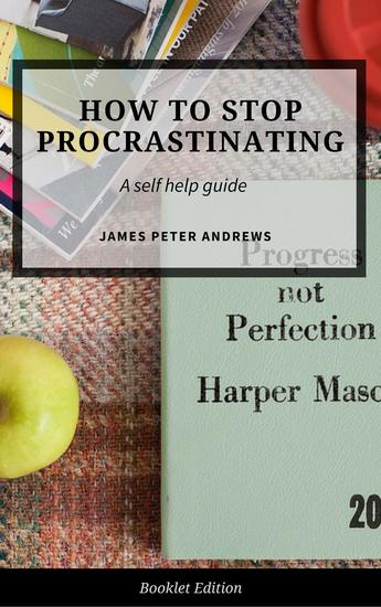 How to Stop Procrastinating - Self Help - cover
