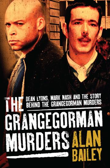 The Grangegorman Murders - Dean Lyons Mark Nash and the Story behind the Grangegorman Murders - cover