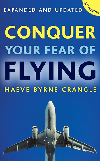 Conquer Your Fear of Flying - How to Overcome Anxiety and Panic Attacks with the Fearless Flying Programme - cover