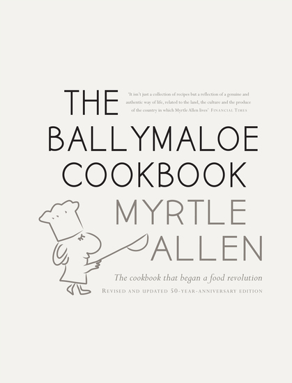 The Ballymaloe Cookbook revised and updated 50-year anniversary edition - Classic recipes from Myrtle Allen's award-winning restaurant at Ballymaloe House - cover