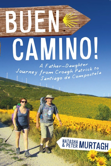 Buen Camino! Walk the Camino de Santiago with a Father and Daughter - A Physical Journey that Became a Spiritual Transformation - cover