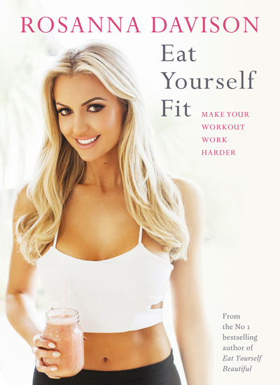 Eat Yourself Fit - Make Your Workout Work Harder - cover