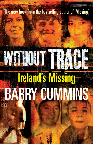 Without Trace – Ireland's Missing - Profiling the Disappearances of Men Women and Children in Ireland since 1970 - cover