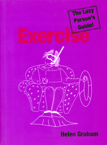 Exercise: The Lazy Person's Guide! - Relax Your Way to Better Health and Fitness - cover