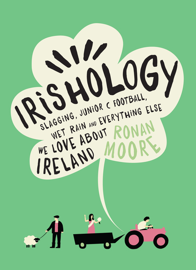 Irishology - Slagging Junior C Football Wet Rain and Everything Else We Love about Ireland - cover