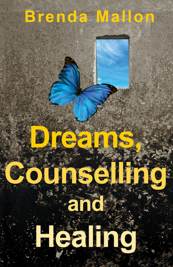 Dreams Counselling and Healing - How Focusing on Your Dreams Can Heal Your Mind Body and Spirit - cover