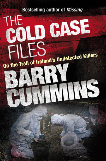 Cold Case Files Missing and Unsolved: Ireland's Disappeared - The Cold Case Files - cover