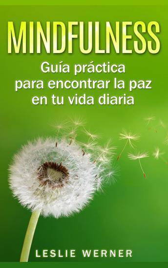 Mindfulness: Guía práctica para encontrar la paz en tu vida diaria - cover