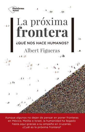 La próxima frontera - ¿Qué nos hace humanos? - cover