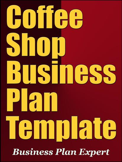 Coffee Shop Business Plan Template (Including 6 Free Bonuses) - cover