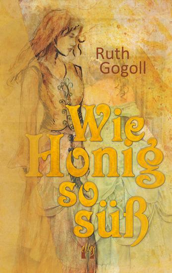 Wie Honig so süß - Liebesroman - cover