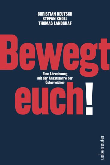 Bewegt euch! - Eine Abrechnung mit der Angststarre der Österreicher - cover
