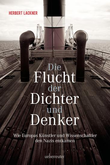 Die Flucht der Dichter und Denker - Wie Europas Künstler und Intellektuelle den Nazis entkamen - cover