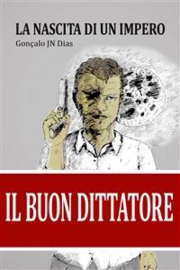 Il Buon Dittatore - La Nascita Di Un Impero - cover
