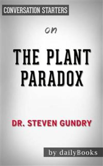 The Plant Paradox: by Dr Steven Gundry | Conversation Starters - cover