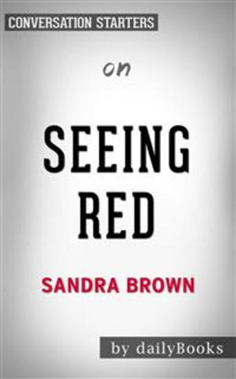 Seeing Red: by Sandra Brown​​​​​​​ | Conversation Starters - cover