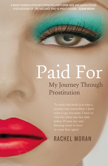 Paid For – My Journey through Prostitution - Surviving a Life of Prostitution and Drug Addiction on Dublin's Streets - cover