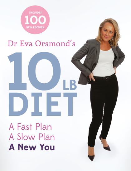 Dr Eva Orsmond's 10lb Diet - A Fast Plan A Slow Plan A New You - cover