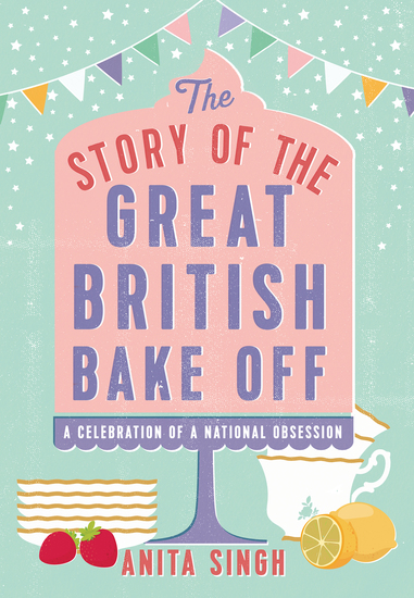 The Story of The Great British Bake Off - cover