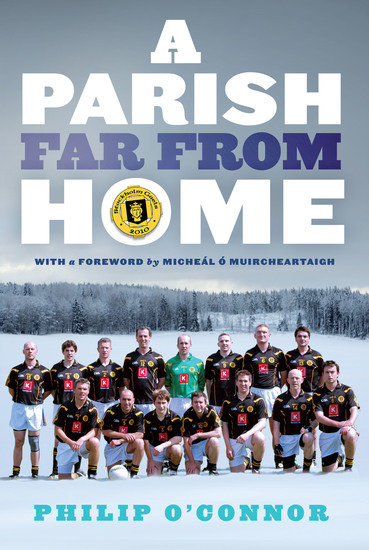 GAA Abroad A Parish Far From Home - The Stockholm Gaels - cover