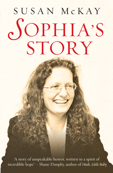 Sophia's Story - A story of the unspeakable horror of child abuse - cover