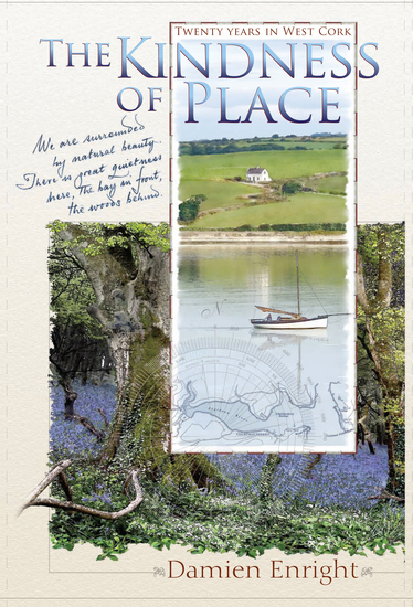 The Kindness of Place: 20 Years in West Cork - cover