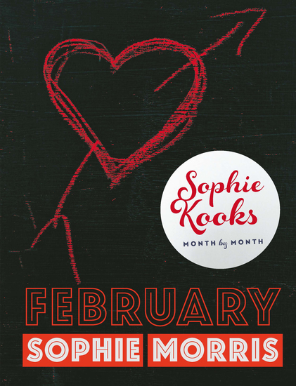 Sophie Kooks Month by Month: Februuary - Quick and Easy Feelgood Seasonal Food for February from Kooky Dough's Sophie Morris - cover