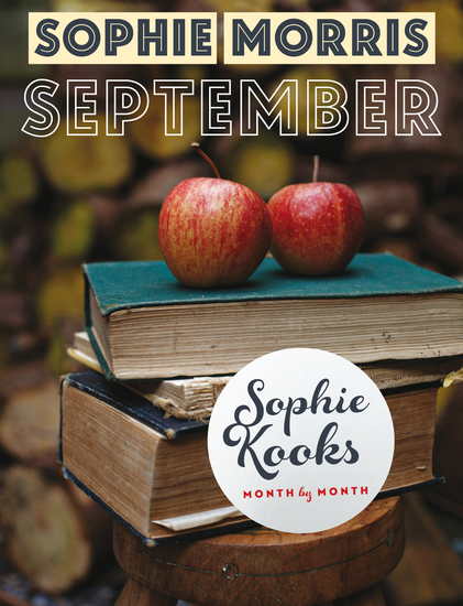 Sophie Kooks Month by Month: September - Quick and Easy Feelgood Seasonal Food for September from Kooky Dough's Sophie Morris - cover