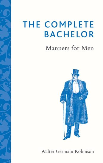 The Complete Bachelor - Manners for Men - cover