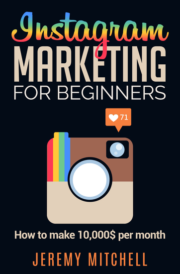 Instagram Marketing for Beginners - How to make 10000$ per month - cover