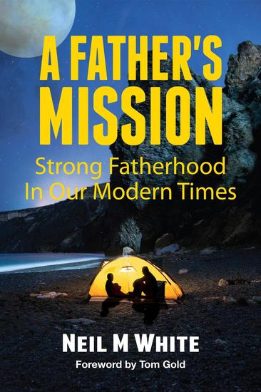 A Father's Mission: Strong Fatherhood in Our Modern Times - cover