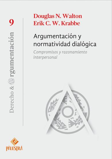 Argumentación normatividad dialógica - Compromisos y razonamiento interpersonal - cover