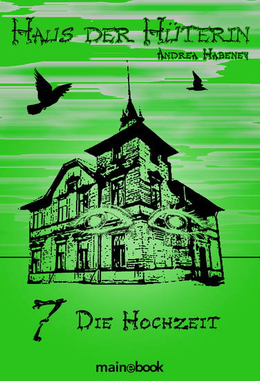Haus der Hüterin: Band 7 - Die Hochzeit - Fantasy-Serie - cover