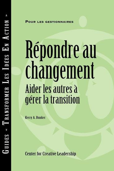 Responses to Change: Helping People Manage Transition (French Canadian) - cover