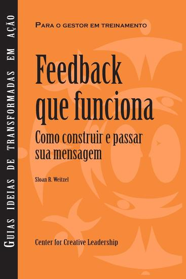 Feedback That Works: How to Build and Deliver Your Message (Brazilian Portuguese) - cover