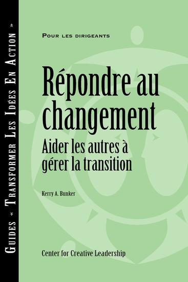 Responses to Change: Helping People Manage Transition (French) - cover