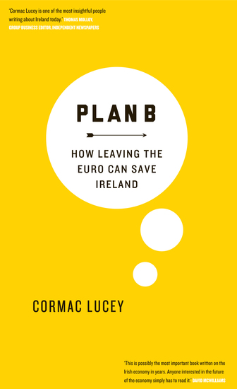 Plan B - How Leaving the Euro Can Save Ireland - cover