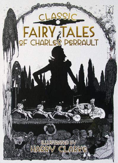 Classic Fairy Tales of Charles Perrault - Illustrated by Harry Clarke - cover