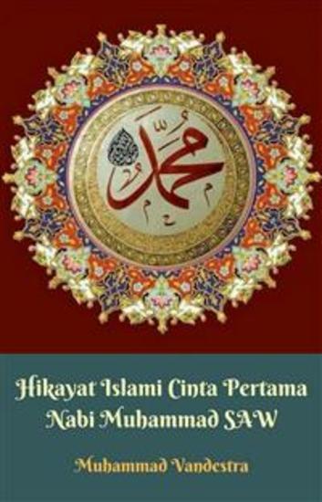 Hikayat Islami Cinta Pertama Nabi Muhammad SAW - cover