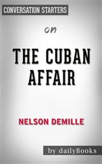 The Cuban Affair: by Nelson DeMille | Conversation Starters - cover