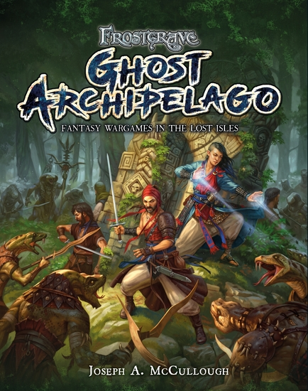Frostgrave: Ghost Archipelago - Fantasy Wargames in the Lost Isles - cover