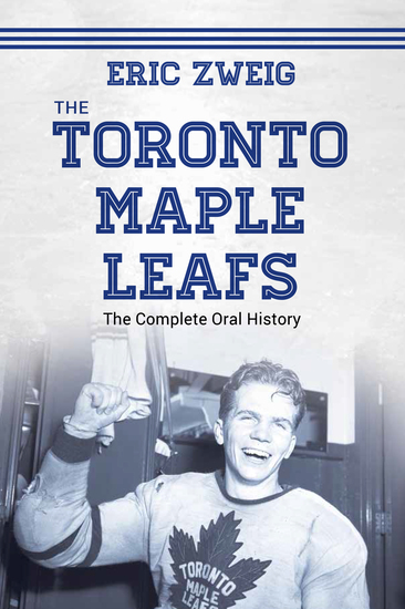 The Toronto Maple Leafs - The Complete Oral History - cover