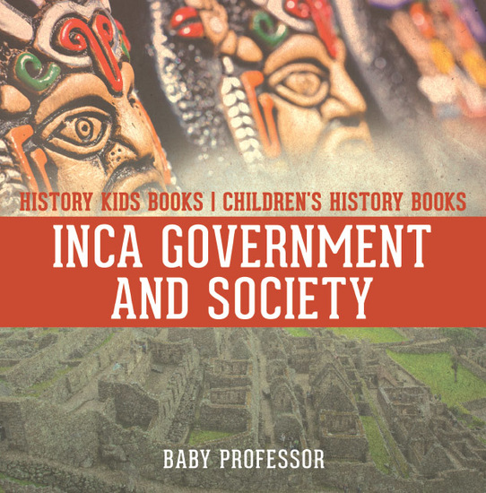 Inca Government and Society - History Kids Books | Children's History Books - cover
