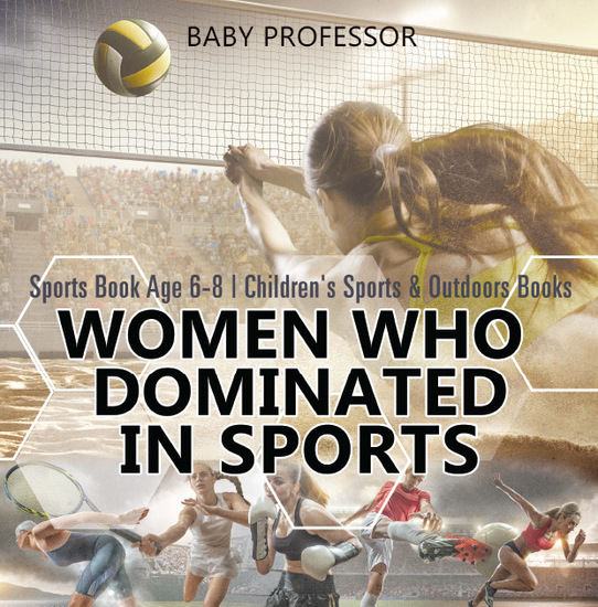 Women Who Dominated in Sports - Sports Book Age 6-8 | Children's Sports & Outdoors Books - cover
