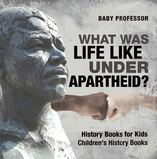 What Was Life Like Under Apartheid? History Books for Kids | Children's History Books - cover