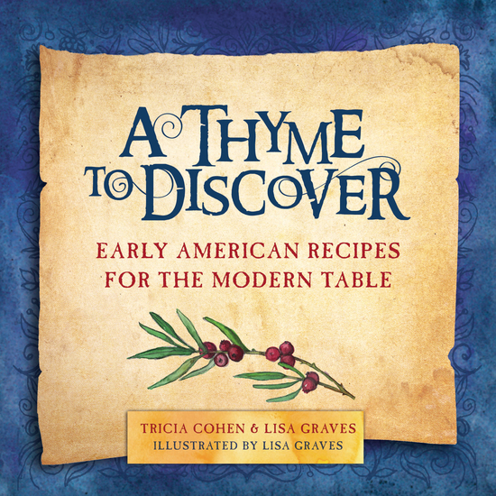 A Thyme to Discover - Early American Recipes for the Modern Table - cover
