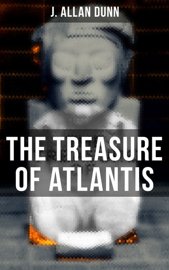 The Treasure of Atlantis - Thrilling Adventure in the Legendary Lost City - cover
