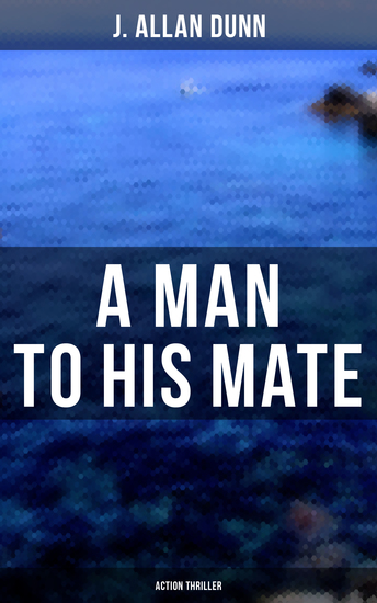 A Man to His Mate (Action Thriller) - Treasure Hunt Thriller - cover