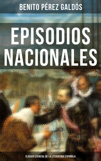 Episodios Nacionales - Clásico esencial de la literatura española - Clásicos de la literatura - cover