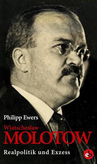 Wjatscheslaw Molotow - Realpolitik und Exzess - cover